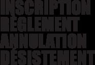 Inscription, règlement, annulation, désistement